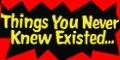 Things You Never Knew Existed logo